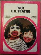 NOI E IL TEATRO - IL CLUB DELLE GIOVANI MARMOTTE  - MONDADORI 1980