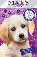 Battersea Dogs & Cats Home: Max's Story, Battersea Dogs and Cats Home, Good Book