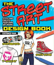 The Street Art Design Book: Style and Create Your Own Artwork!, New, Steve Beaum