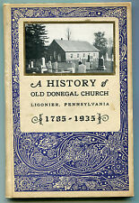 A History of Old Donegal Church - Ligonier, PA  1785 to 1935 - Martha Martens