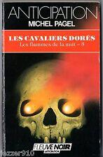ANTICIPATION n°1513 ° MICHEL PAGEL ° LES CAVALIERS DORES ° fleuve noir