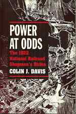 POWER AT ODDS Colin Davis - NATIONAL RAILROAD SHOPMEN'S UNION STRIKE IN 1922
