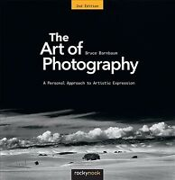Art of Photography : A Personal Approach to Artistic Expression, Paperback by...