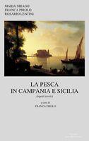 La pesca in Campania e in Sicilia. Aspetti storici