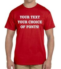 Custom T-shirt - Get your message out! Your choice of colors and fonts