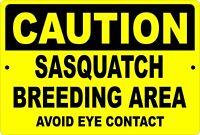 "Caution Sasquatch Breeding Area 8"" x 12"" Funny Bigfoot Aluminum Metal Sign"