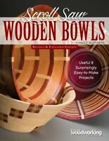 Scroll Saw Wooden Bowls : 30 Useful & Surprisingly Easy-to-Make Projects, Pap...