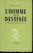 Livre: Lecomte du noüy: l'homme et sa destinée. la colombe. D