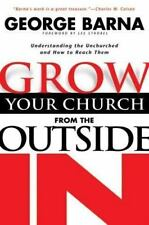 Grow Your Church from the Outside in: Understanding the Unchurch and How to