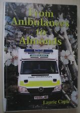 From Ambulances to Almonds by Laurie Caple - autobiography from paramedic to CEO