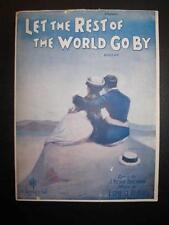 Let The Rest Of The World Go By Sheet Music Vintage 1919 Ernest R Ball As Is (O)