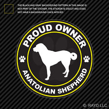 Proud Owner Anatolian Shepherd Sticker Decal Self Adhesive Vinyl dog canine pet