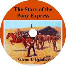 The Story of the Pony Express, Glenn D. Bradley Western Frontier Audiobook 3 CDs