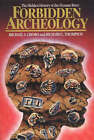 Forbidden Archeology: The Hidden History of the Human Race by Michael A. Cremo