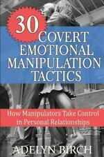 30 Covert Emotional Manipulation Tactics : How Manipulators Take Control in...