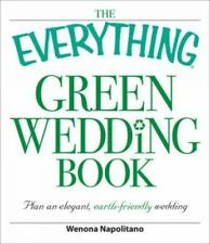 The Everything GREEN WEDDING BOOK Plan an Affordable Eco Friendly Wedding BBB