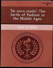 'DE NOVO MODO': THE BIRTH OF FASHION IN THE MIDDLE AGES BY LAUREL ANN WILSON PB