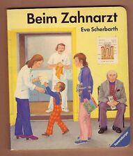 Eva Scherbarth - Beim Zahnarzt  (Pappbilderbuch)