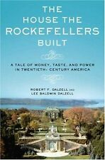 The House the Rockefellers Built: A Tale of Money,