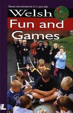 NEW Welsh Fun and Games: Games and Activities for 5-11 Year Olds (It's Wales S)