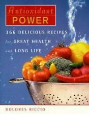 Antioxidant Power: 366 Delicious Recipes for Great Health and Long-ExLibrary