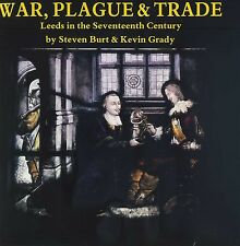 WAR PLAGUE AND TRADE LEEDS IN THE SEVENTEENTH CENTURY pub.date unknown (EX LIB)
