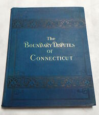 The Boundary Disputes of Connecticut (First Edition), Bowen, Clarence Winthrop.