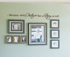 Because Every Picture has a Story to Tell Quote Wall Vinyl Decal Removable