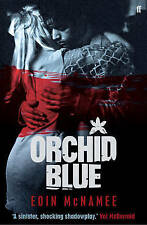 Orchid Blue by Eoin McNamee, Book, New (Paperback, 2010)