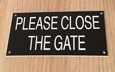 Engraved Please Close The Gate Sign
