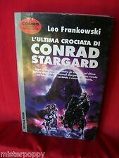 LEO FRANKOWSKI L'ultima crociata di Conrad Stargard 1996 NORD Cosmo Argento