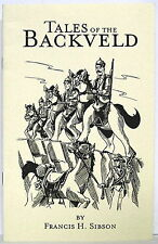 Tales of the Backveld by Francis H. Sibson —Sidecar paper cover chapbook (2002)