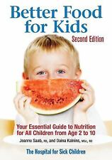 Better Food for Kids: Your Essential Guide to Nutrition for All Children from