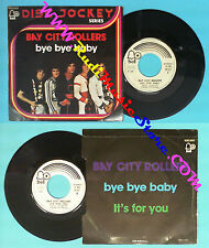 LP 45 7'' BAY CITY ROLLERS Bye bye baby It's for you 1976 italy no cd mc dvd