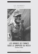 Stefano Fabei : Les arabes de France sous le drapeau du Reich