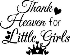 Thank Heaven for Little Girls wall decor decal nursery little girl vinyl art