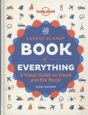 Lonely Planet Book of Everything A Visual Guide to Travel and the World Holmes