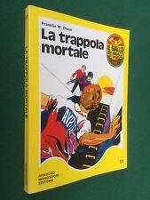 Franklin DIXON - LA TRAPPOLA MORTALE , IL GIALLO DEI RAGAZZI n.17 (1° Ed 1971)