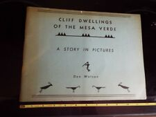 1954 Cliff Dwellings Mesa Verde Indian Homes Story Pictures Watson Signed Author