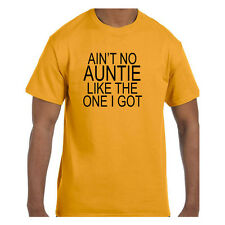 Funny Humor Tshirt Ain't No Auntie Like the One I got Short or Long Sleeve