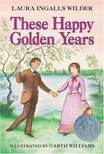 These Happy Golden Years (Little House) by Laura Ingalls Wilder