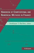 Handbook of Computational and Numerical Methods in Finance by S. T. Rachev...