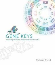 The Gene Keys : Unlocking the Higher Purpose Hidden in Your DNA by Richard...