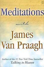 Meditations with James Van Praagh: By Van Praagh, James