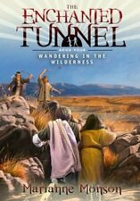 The Enchanted Tunnel, Book 4: Wandering in the Wil