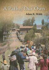 A Path of Our Own: An Andean Village and Tomorrow's Economy of Values (Culture o