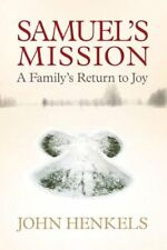 Samuels Mission: A Familys Return to Joy