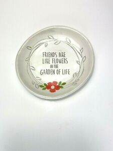 Grasslands Road Trinket Dish Friends Are Like Flowers In The Garden Of Love Gift