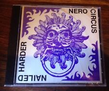 Nero Circus - Nailed Harder CD Wild Rags Records 1994 ORIGINAL SEALED