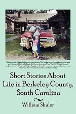 Short Stories about Life in Berkeley County South Carolina (Paperback or Softbac
